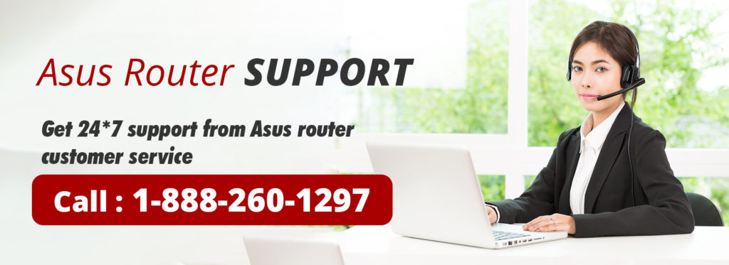 Asus Router Support phone number 1-888-260-1297