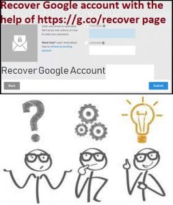recover Google account with the help of httpsg.corecover